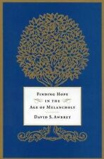 Finding Hope in the Age of Melancholy by David S. Awbrey, Great Book