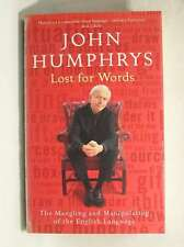 Lost for Words: The Mangling and Manipulating of the English Language, John Hump