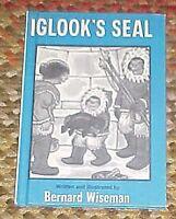 B006TOJ9QW Iglooks Seal (Weekly Reader Childrens Book Club) by Bernard Wisema