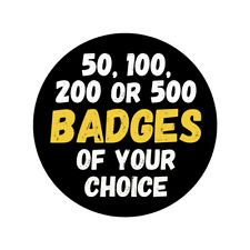 Your Choice of 50, 100, 200 or 500 Wholesale BADGES from our eBay store!