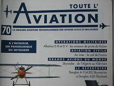 TOUTE L'AVIATION 70 AIR INTER / SKYRAIDER / ALBATROS DIII ET D IV / DOUGLAS