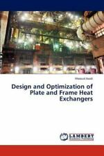 Design And Optimization Of Plate And Frame Heat Exchangers: By Masoud Asadi