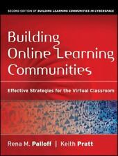 Building Online Learning Communities : Effective Strategies for the Virtual...