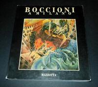 Arte - Catalogo mostra - Umberto Boccioni a Milano - 1^ ed. 1982 Mazzotta