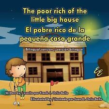 The Poor Rich of the Little Big House / el Pobre Rico de la Pequeña Casa...