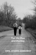 The Old Man and the Boy by Emil Joseph Amberboy (2007, Paperback)