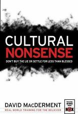 Cultural Nonsense: Don't Buy the Lie or Settle for Less Than Blessed, MacDerment