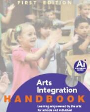 Arts Integration Handbook Learning Empowered by the Arts: for Schools and Indivi