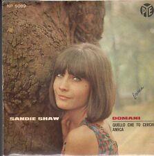 disco 45 GIRI Sandie SHAW DOMANI - QUELLO CHE TU CERCHI AMICA
