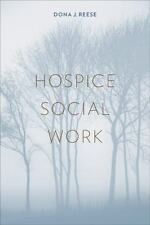 End-Of-Life Care a: Hospice Social Work by Dona J. Reese (2013, Paperback)