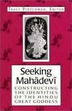 Seeking Mahadevi : Constructing the Identities of the Hindu Great Goddess (2001,