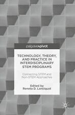 Technology, Theory, and Practice in Interdisciplinary Stem Programs: Connecting