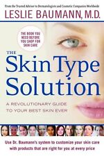 The Skin Type Solution: A Revolutionary Guide to Your Best Skin Ever by Leslie S