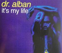 DR. ALBAN : IT'S MY LIFE (RADIO EDIT - EXTENDED - EXTENDED RADIO) - [ CD MAXI ]