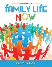 Family Life Now by Kelly J. Welch (2009, Hardcover)