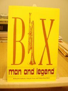Bix (Beiderbecke)  man and legend by Richard M Sudhalter & Philip R Evans 1975