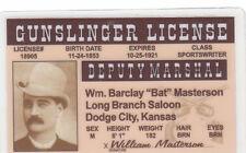 GUNSLINGER LICENSE William Barclay BAT MASTERSON Dodge City KS  Drivers License