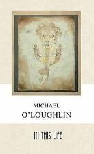 In This Life by Michael O Loughlin (Paperback, 2010)