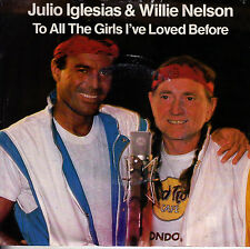 JULIO IGLESIAS & WILLIE NELSON To All The Girls I've Loved Before 45 P/S