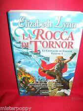 ELIZABETH LYNN La rocca di Tornor 2007 Delosbooks Prima Edizione