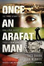 Once an Arafat Man: True Story of How a PLO Sniper Found a New Life -Tass Saada