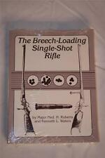 The Breech-Loading Single Shot Rifle by Major Ned H. Roberts