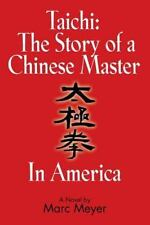 Taichi : The Story of a Chinese Master in America by Marc Meyer (2014,...