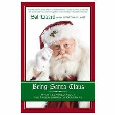 Being Santa Claus: What I Learned about the True Meaning of Christmas