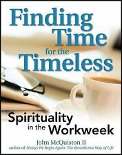Finding Time for the Timeless: Spirituality in the Workweek