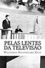 Pelas Lentes Da Televisão : Propaganda e Política Na Eleição Presidencial...