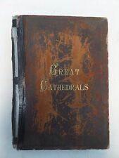 Great Cathedrals of the World, 130 Plates, Gold Gilt pages, Fred Allen, 1886