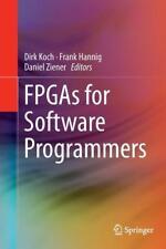 FPGAs for Software Programmers (2016, Gebundene Ausgabe)