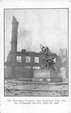 SAN FRANCISCO CALIFORNIA EARTHQUAKE THE DONOHUE FOUNTAIN POSTCARD 1906