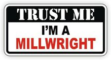 Trust Me MILLWRIGHT Funny Hard Hat Sticker | Motorcycle Helmet Decal CNC Laser
