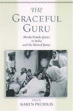 The Graceful Guru: Hindu Female Gurus in India and the United States, , Good Boo