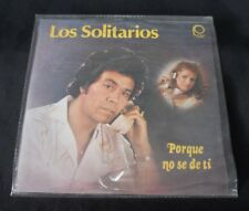 "LOS SOLITARIOS PORQUE NO SE DE TI MEXICAN 7"" SINGLE PS GRUPERO"