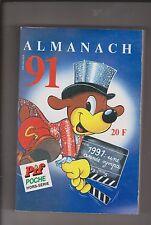 ALMANACH 91 de PIF POCHE - Editions Vaillant - Etat neuf
