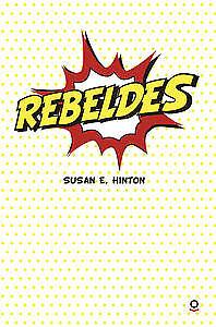 Rebeldes. NUEVO. Envío URGENTE. LITERATURA JUVENIL: MAS DE 12 AÑOS (IMOSVER)