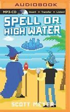 Magic 2. 0: Spell or High Water 2 by Scott Meyer (2014, MP3 CD, Unabridged)