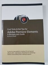 Steve Grisetti Cool Tricks & Hot Tips for Adobe Premiere Elements Muvipix.com