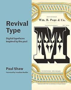 Revival Type: Digital Typefaces Inspired by the Past by Paul Shaw (Hardback,...