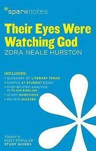 Very Good, Their Eyes Were Watching God by Zora Neale Hurston (Sparknotes Litera