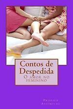 Contos de Despedida : O Amor No Feminino by Priscila Assumpcao (2015, Paperback)