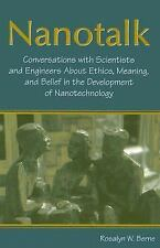 Nanotalk: Conversations With Scientists and Engineers About Ethics, Meaning, and