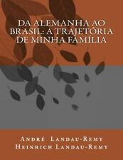 Da Alemanha Ao Brasil: a Trajetória de Minha Família by André Landau-Remy...
