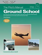 The Pilot's Manual: Ground School: All the aeronautical knowledge required to p