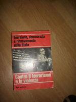 EVERSIONE,DEMOCRAZIA E RINNOVAMENTO DELLO STATO-CONTRO IL TERRORISMO VIOLENZA OF