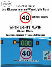 40km When Lights Flash . Reflective Safety Bus Signage.