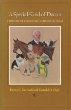 A Special Kind of Doctor: A History of Veterinary Medicine in Texas (new)