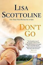Don't Go by Lisa Scottoline (2014, Paperback)